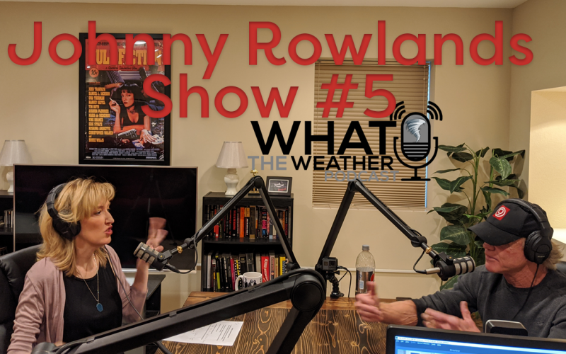 What The Weather Episode #5 - Johnny Rowlands