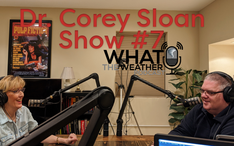 What The Weather Podcast - #7: Dr. Corey Sloan