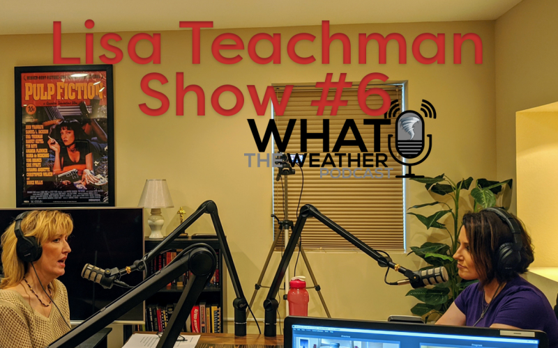 What The Weather Podcast Chief Meteorologist Lisa Teachman
