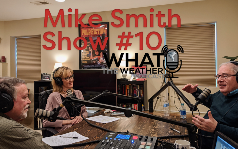 What The Weather Podcast #10 Mike Smith
